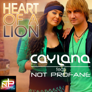 Caylana Not Profane Heart Of A Lion Cover