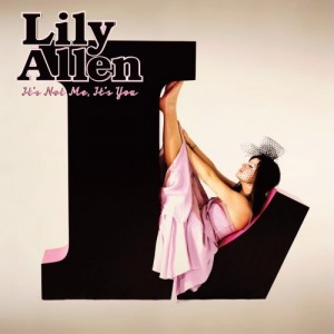Lily Allen its not me its you